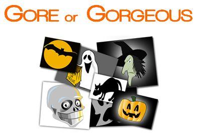 GORE or GORGEOUS